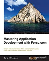 Mastering Application Development with Force.com Front Cover