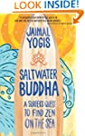 Saltwater Buddha: A Surfers Quest to...