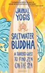 Saltwater Buddha: A Surfer's Quest to...