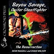 Bayou Savage, Guitar Ghostfighter: The Resurrection | [Dean Russell, Chase Walker]