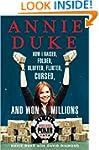 Annie Duke: How I Raised, Folded, Blu...