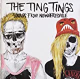Sounds From Nowheresville The Ting Tings