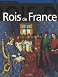 echange, troc Sylvie Albou-Tabart, Daniel Bernard, Serge Cosseron, David Gaussen, Collectif - Les Rois de France