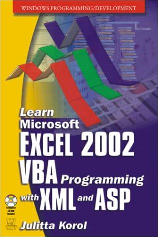 Learn Microsoft Excel 2002: Vba Programming With Xml And Asp