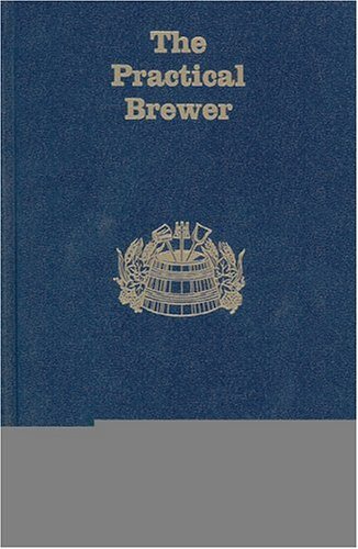 The Practical Brewer, Third Edition PDF
