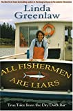 All Fishermen Are Liars: Ture Tales From the Dry Dock Bar (0786888784) by Greenlaw, Linda