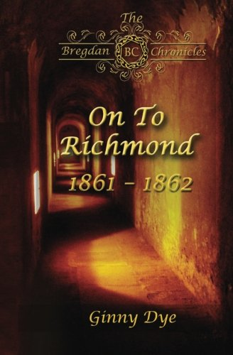 On To Richmond (# 2 in the Bregdan Chronicles Historical Fiction Romance Series) (Volume 2) (Jenny Dye compare prices)