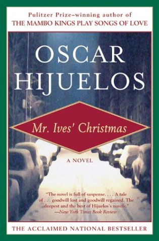 Mr. Ives Christmas : A Novel, OSCAR HIJUELOS