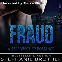 Fraud: A Stepbrother Romance Audiobook by Stephanie Brother Narrated by Sierra Kline