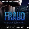 Fraud: A Stepbrother Romance Audiobook by Stephanie Brother Narrated by Sierra Kline