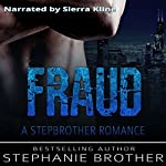Fraud: A Stepbrother Romance | Stephanie Brother