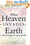 When Heaven Invades Earth: A Practica...