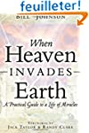 When Heaven Invades Earth: A Practica...