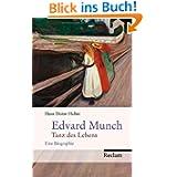 Edvard Munch: Tanz des Lebens. Eine Biographie