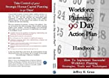img - for Workforce Planning: 90 Day Action Plan Handbook book / textbook / text book