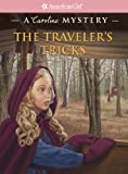 The Travelers Tricks: A Caroline Mystery (American Girl Mysteries)