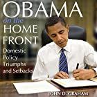 Obama on the Home Front: Domestic Policy Triumphs and Setbacks Hörbuch von John D. Graham Gesprochen von: Randall R. Berner