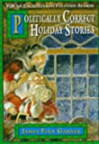 Politically Correct Holiday Stories (0671719661) by JAMES FINN GARNER