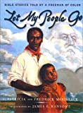 Let My People Go: Bible Stories Told by a Freeman of Color (0689808569) by Patricia C. McKissack