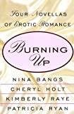 img - for Burning Up: Four Novellas of Erotic Romance book / textbook / text book