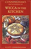 Cunningham's Encyclopedia of Wicca in the Kitchen (0738702269) by Cunningham, Scott
