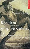 Requiem pour un empire défunt (French Edition) (2867051851) by Fejtö, François