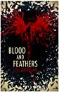 Blood and Feathers (Blood & Feathers 1)