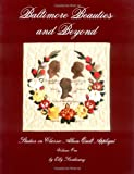 Baltimore Beauties and Beyond: Studies in Classic Album Quilt Applique, Vol. 1 (091488123X) by Sienkiewicz, Elly
