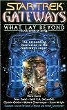 Gateways #7: What Lay Beyond (Star Trek Gateways)