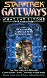 Gateways #7: What Lay Beyond (Star Trek Gateways) (0743456831) by Carey, Diane