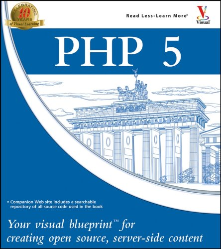 PHP 5: Your visual blueprint for creating open source,...