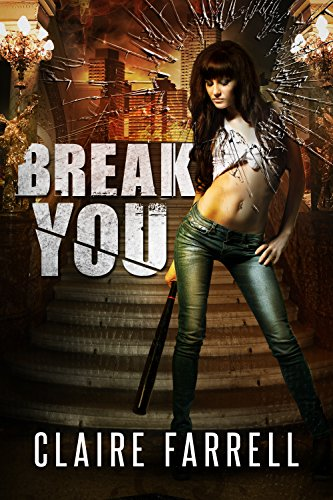 Break You (Stake You Book 3), by Claire Farrell