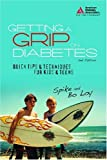 img - for Getting a Grip on Diabetes: Quick Tips & Techniques for Kids and Teens by Spike Nasmyth Loy, Bo Nasmyth Loy (2007) Paperback book / textbook / text book