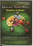 Making Your Mind: Molecules, Motion, and Memory