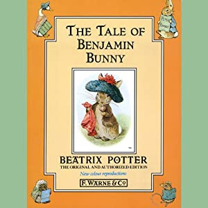 Tale of the Benjamin Bunny   [Beatrix Potter]