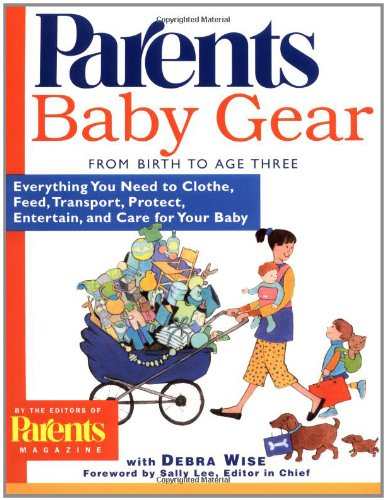 Baby Gear: Everything You Need To Clothe, Feed, Transport, Protect, Entertain, And Care For Your Baby front-561283