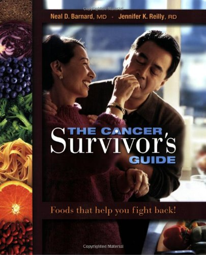 The Cancer Survivor's Guide: Foods That Help You Fight Back: Neal Barnard, Jennifer K. Reilly: 9781570672255: Amazon.com: Books