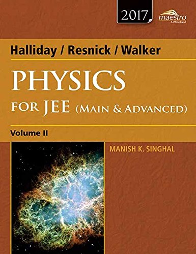 Wiley's Halliday / Resnick / Walker Physics for JEE  - Vol. 2: Main & Advanced (WIND)
