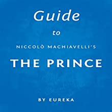 Guide to Niccolò Machiavelli's The Prince Audiobook by  Eureka Narrated by Dwight Equitz