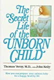 img - for The Secret life of the Unborn Child book / textbook / text book