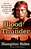 Blood and Thunder An Epic of the American West by Sides, Hampton ( Author ) ON Mar-06-2008, Paperback (0349120315) by Sides, Hampton