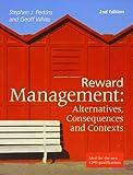 Reward Management : Alternatives, Consequences and Contexts