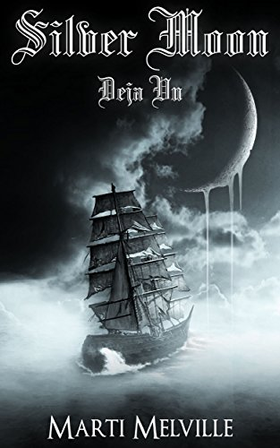 Book: Silver Moon (Deja Vu Chronicles Book 2) by Marti Melville