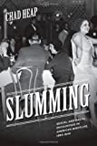 img - for Slumming: Sexual and Racial Encounters in American Nightlife, 1885-1940 (Historical Studies of Urban America) book / textbook / text book
