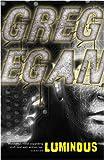 Luminous (0575082089) by Greg Egan