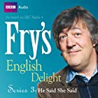 Fry's English Delight - Series 3, Episode 2: He Said She Said  von Stephen Fry Gesprochen von: Stephen Fry