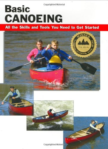 Basic Canoeing: All the Skills and Tools You