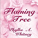 Flaming Tree (       UNABRIDGED) by Phyllis A. Whitney Narrated by Anna Fields