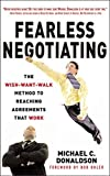 img - for Fearless Negotiating: The Wish, Want, Walk Method to Reaching Agreements That Work by Donaldson, Michael 1st edition (2007) Hardcover book / textbook / text book