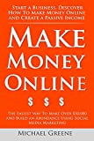 Make Money Online: Start A Business. Discover How to Make Money Online & Create a Passive Income (The Easiest Way To Make Over $50,000 And Build An Abundance ... 2015, Make money online now, Social Media)
